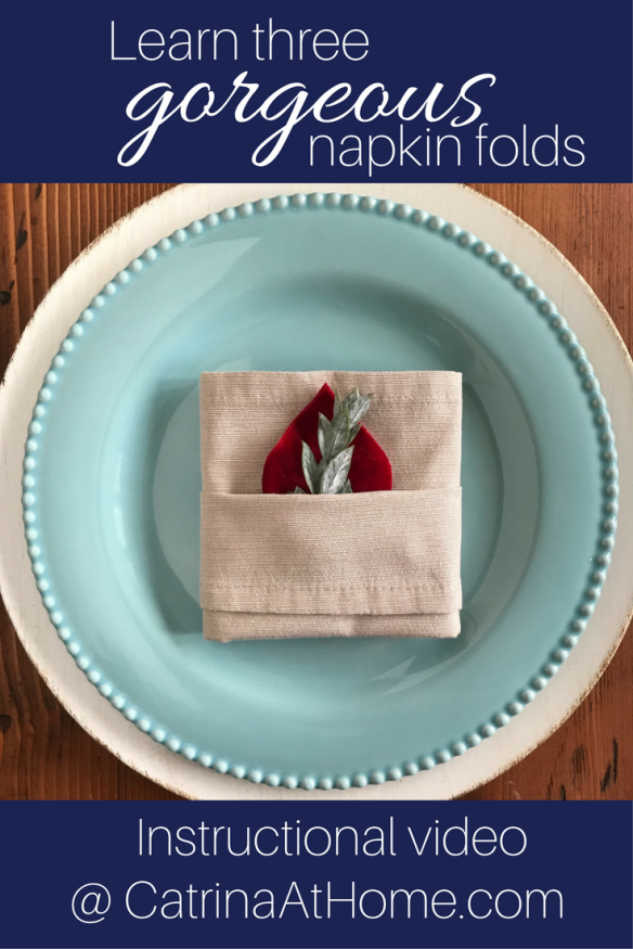 Three Quick and Easy Napkin Folds. CatrinaAtHome.com